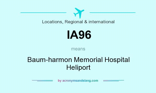 What does IA96 mean? It stands for Baum-harmon Memorial Hospital Heliport