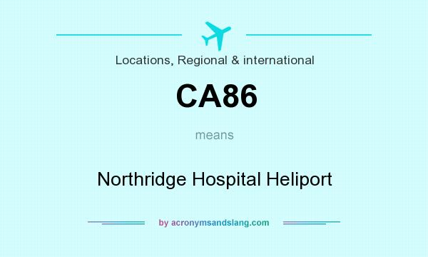What does CA86 mean? It stands for Northridge Hospital Heliport