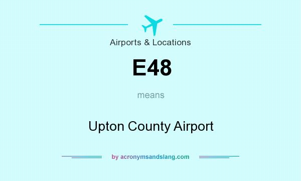 What does E48 mean? It stands for Upton County Airport