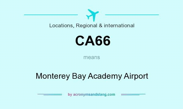 What does CA66 mean? It stands for Monterey Bay Academy Airport