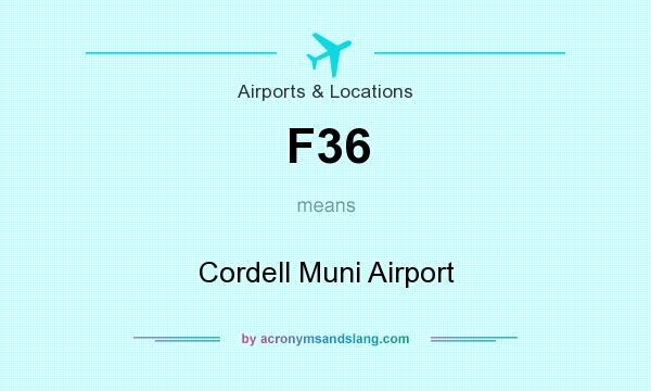 What does F36 mean? It stands for Cordell Muni Airport