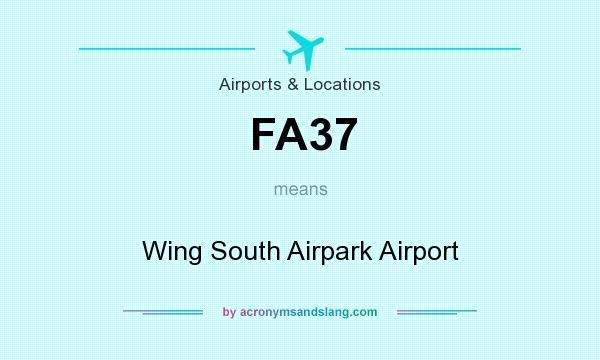 What does FA37 mean? It stands for Wing South Airpark Airport