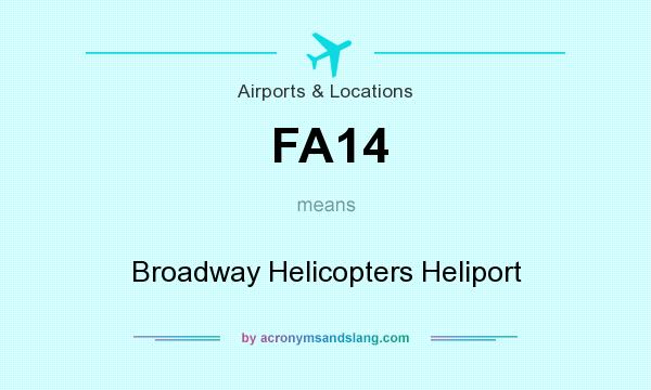 What does FA14 mean? It stands for Broadway Helicopters Heliport