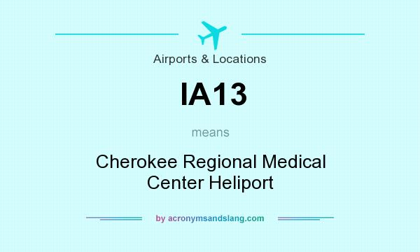 What does IA13 mean? It stands for Cherokee Regional Medical Center Heliport