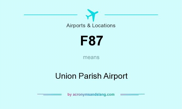 What does F87 mean? It stands for Union Parish Airport