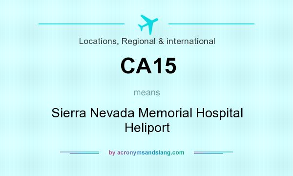 What does CA15 mean? It stands for Sierra Nevada Memorial Hospital Heliport
