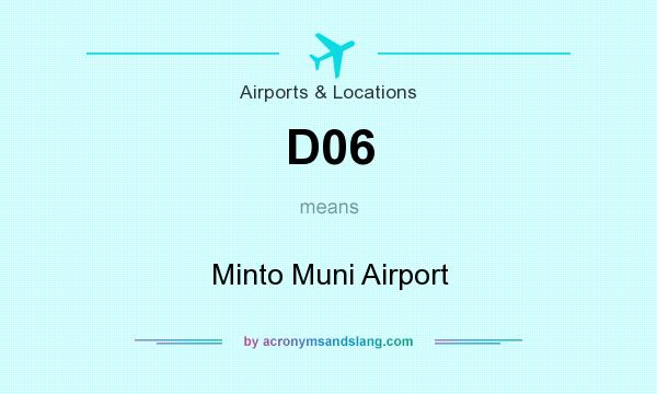What does D06 mean? It stands for Minto Muni Airport