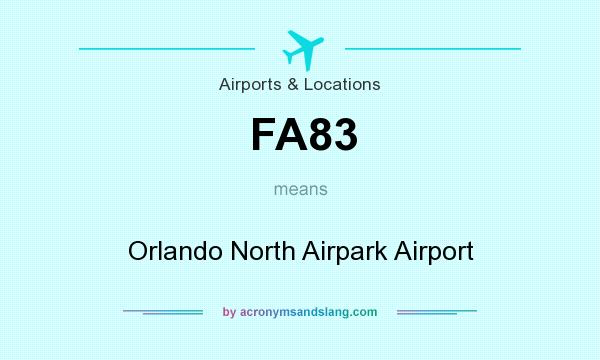 What does FA83 mean? It stands for Orlando North Airpark Airport