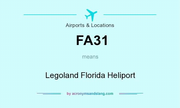 What does FA31 mean? It stands for Legoland Florida Heliport