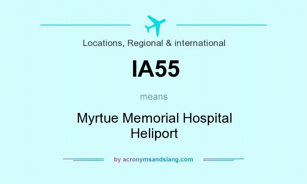 What does IA55 mean? It stands for Myrtue Memorial Hospital Heliport