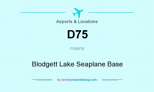 What does D75 mean? It stands for Blodgett Lake Seaplane Base