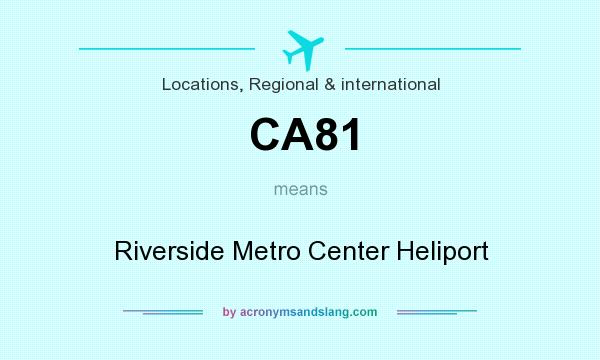 What does CA81 mean? It stands for Riverside Metro Center Heliport