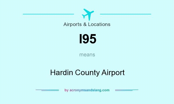 What does I95 mean? It stands for Hardin County Airport