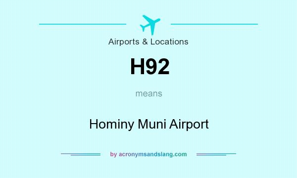 What does H92 mean? It stands for Hominy Muni Airport