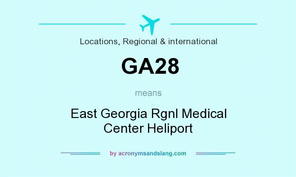 What does GA28 mean? It stands for East Georgia Rgnl Medical Center Heliport