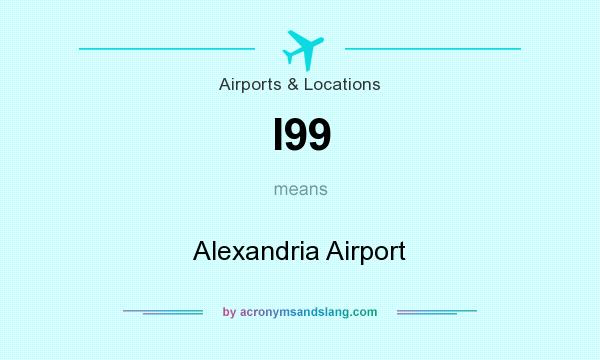 What does I99 mean? It stands for Alexandria Airport