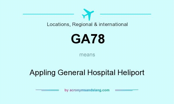 What does GA78 mean? It stands for Appling General Hospital Heliport