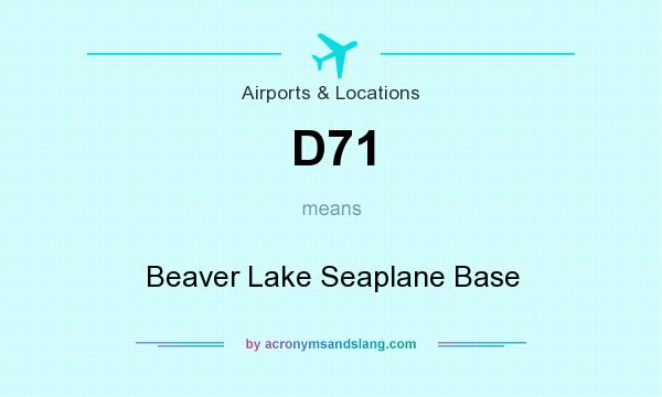 What does D71 mean? It stands for Beaver Lake Seaplane Base