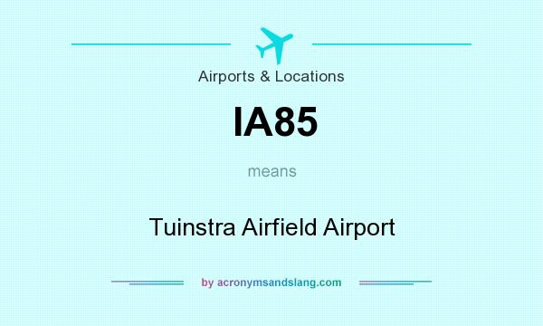 What does IA85 mean? It stands for Tuinstra Airfield Airport