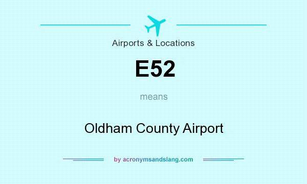 What does E52 mean? It stands for Oldham County Airport