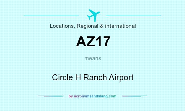 What does AZ17 mean? It stands for Circle H Ranch Airport