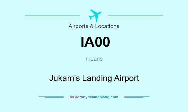 What does IA00 mean? It stands for Jukam`s Landing Airport