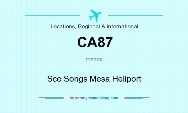 What does CA87 mean? It stands for Sce Songs Mesa Heliport