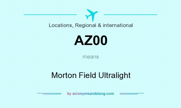 What does AZ00 mean? It stands for Morton Field Ultralight