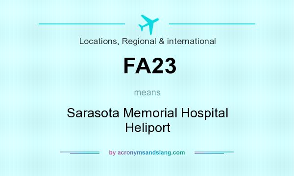 What does FA23 mean? It stands for Sarasota Memorial Hospital Heliport