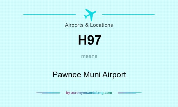 What does H97 mean? It stands for Pawnee Muni Airport
