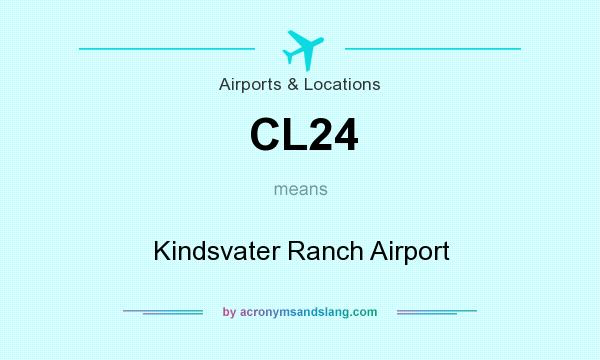 What does CL24 mean? It stands for Kindsvater Ranch Airport
