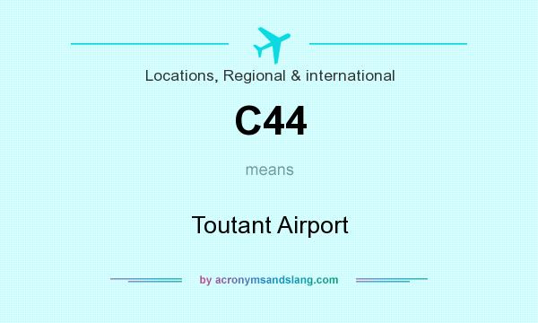What does C44 mean? It stands for Toutant Airport