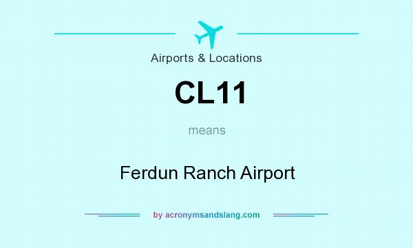 What does CL11 mean? It stands for Ferdun Ranch Airport
