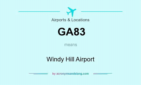 What does GA83 mean? It stands for Windy Hill Airport