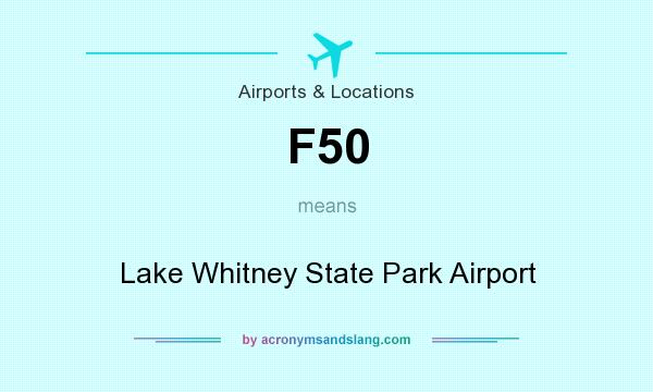 What does F50 mean? It stands for Lake Whitney State Park Airport