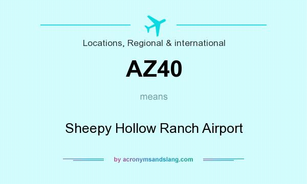 What does AZ40 mean? It stands for Sheepy Hollow Ranch Airport