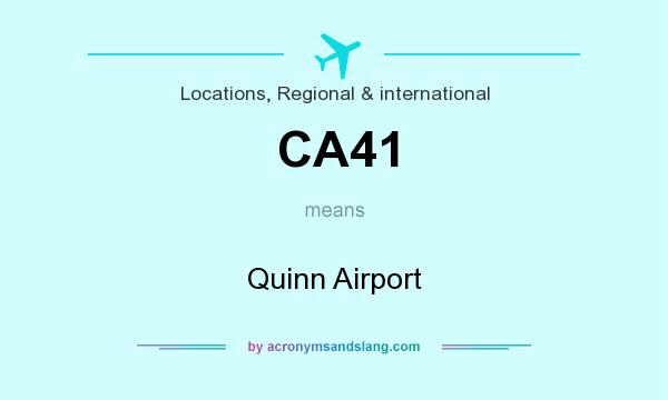 What does CA41 mean? It stands for Quinn Airport