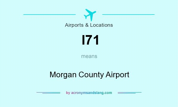 What does I71 mean? It stands for Morgan County Airport