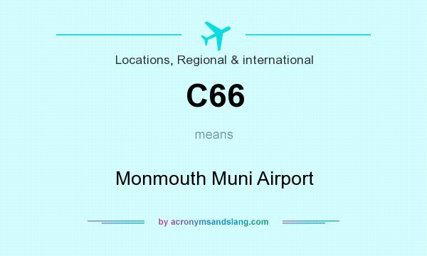 What does C66 mean? It stands for Monmouth Muni Airport