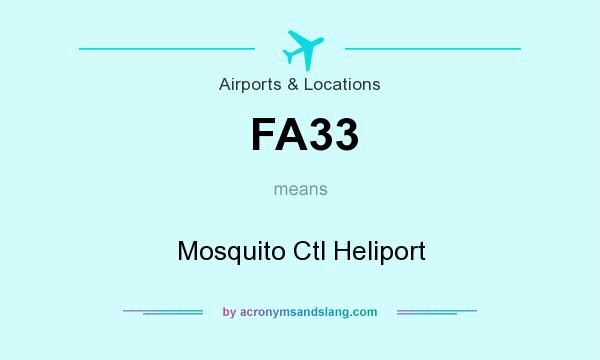 What does FA33 mean? It stands for Mosquito Ctl Heliport