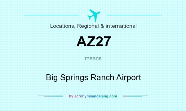 What does AZ27 mean? It stands for Big Springs Ranch Airport