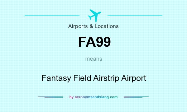 What does FA99 mean? It stands for Fantasy Field Airstrip Airport