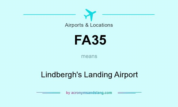 What does FA35 mean? It stands for Lindbergh`s Landing Airport