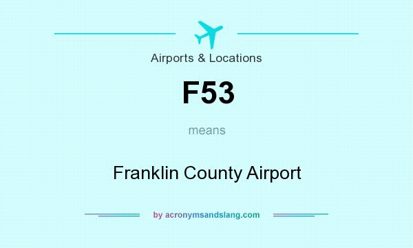 What does F53 mean? It stands for Franklin County Airport