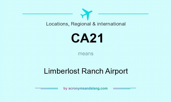What does CA21 mean? It stands for Limberlost Ranch Airport