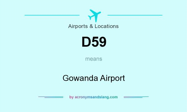 What does D59 mean? It stands for Gowanda Airport