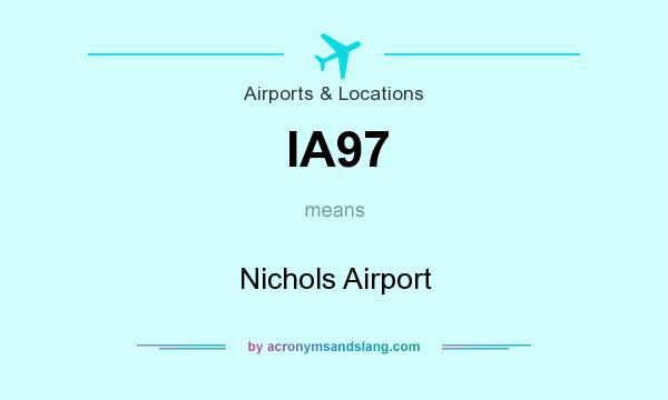 What does IA97 mean? It stands for Nichols Airport