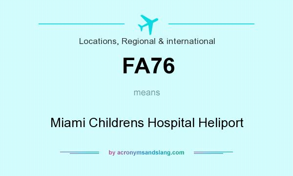 What does FA76 mean? It stands for Miami Childrens Hospital Heliport