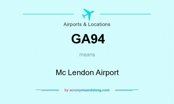 What does GA94 mean? It stands for Mc Lendon Airport