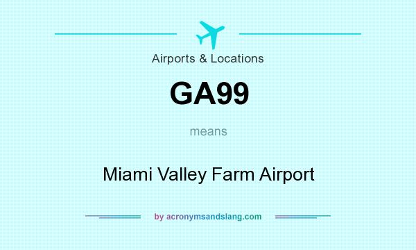 What does GA99 mean? It stands for Miami Valley Farm Airport
